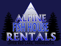 Alpine Ice Fishing House Rentals on Upper Red Lake